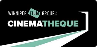 Winnipeg Film Group's Cinémathèque